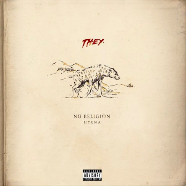 "Artist Spotlight: THEY. – ""Nü Religion: HYENA"""