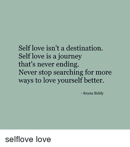 self-love-isnt-a-destination-self-love-is-a-journey-22927087